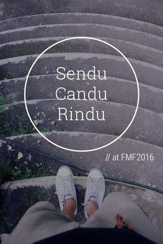 Sendu Candu Rindu // at FMF2016