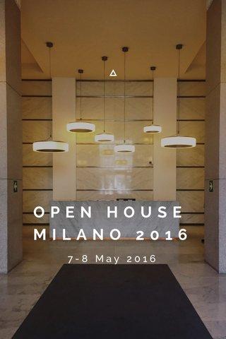 OPEN HOUSE MILANO 2016 7-8 May 2016