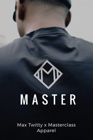 MASTER Max Twitty x Masterclass Apparel