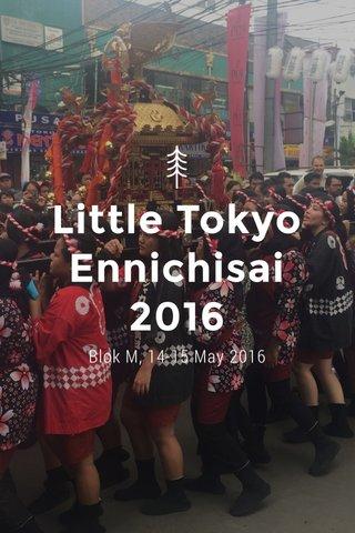 Little Tokyo Ennichisai 2016 Blok M, 14-15 May 2016