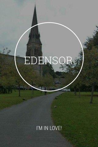 EDENSOR I'M IN LOVE!