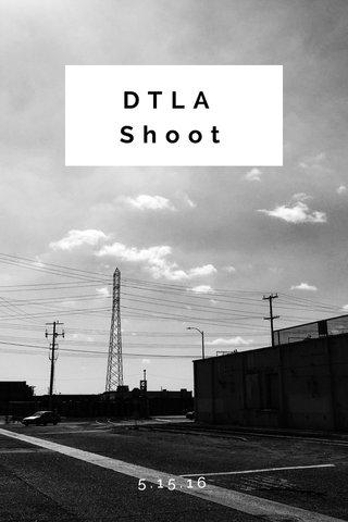 DTLA Shoot 5.15.16