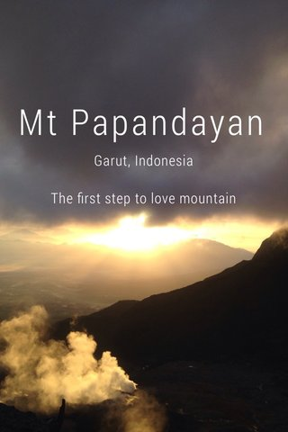 Mt Papandayan Garut, Indonesia The first step to love mountain
