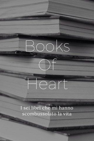 Books Of Heart I sei libri che mi hanno scombussolato la vita