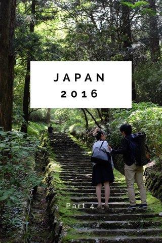 JAPAN 2016 Part 4