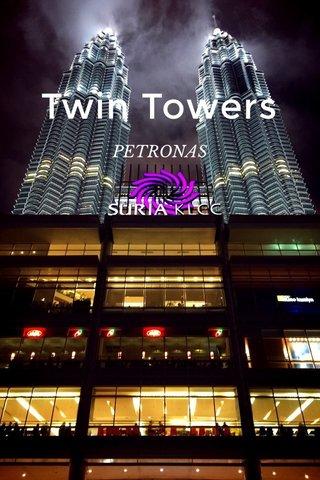 Twin Towers PETRONAS