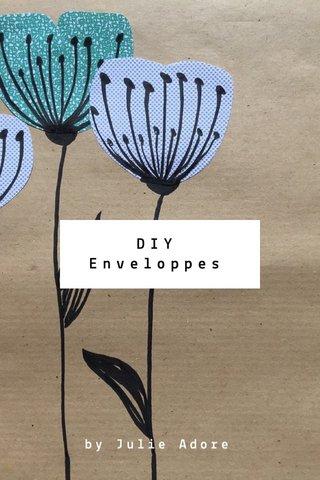 DIY Enveloppes by Julie Adore