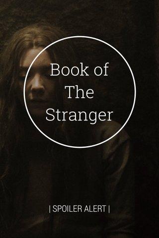 Book of The Stranger | SPOILER ALERT |