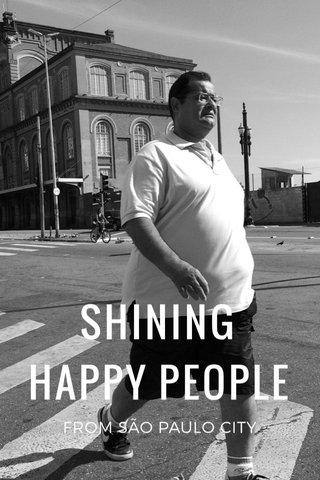 SHINING HAPPY PEOPLE FROM SÃO PAULO CITY