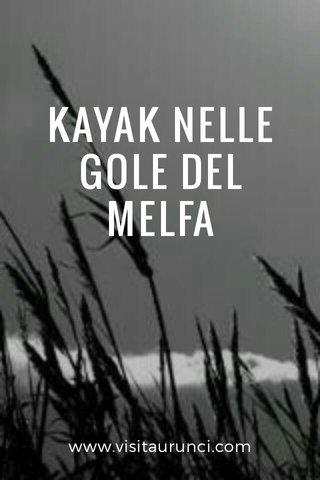 KAYAK NELLE GOLE DEL MELFA www.visitaurunci.com