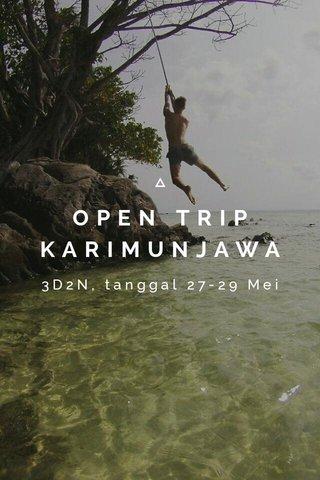 OPEN TRIP KARIMUNJAWA 3D2N, tanggal 27-29 Mei