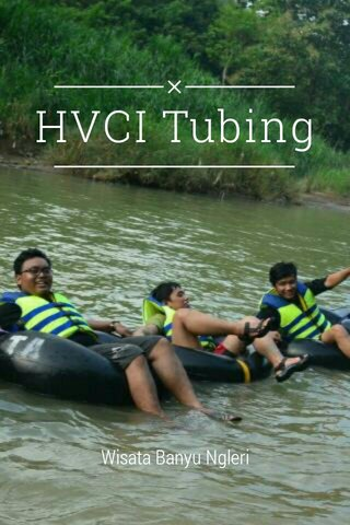 HVCI Tubing Wisata Banyu Ngleri