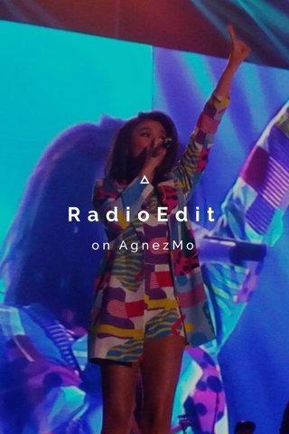 RadioEdit on AgnezMo