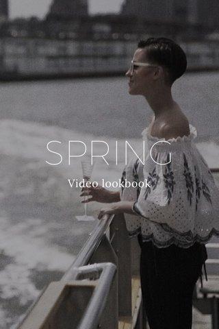 SPRING Video lookbook