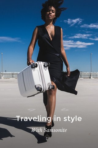 Traveling in style With Samsonite