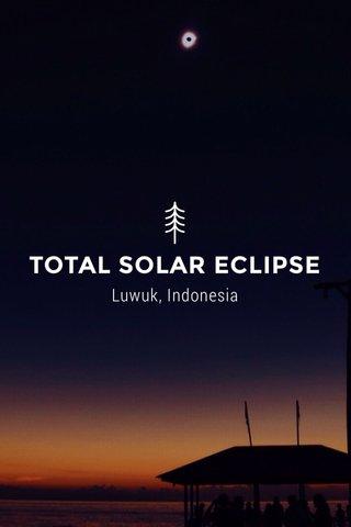 TOTAL SOLAR ECLIPSE Luwuk, Indonesia
