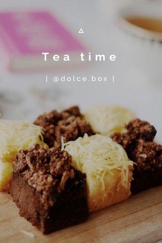 Tea time | @dolce.box |
