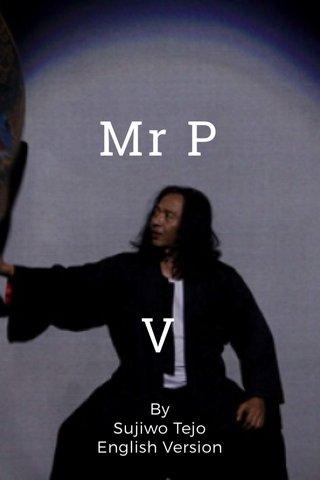 Mr P V By Sujiwo Tejo English Version
