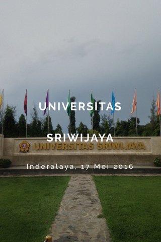 UNIVERSITAS SRIWIJAYA Inderalaya, 17 Mei 2016