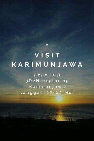 VISIT KARIMUNJAWA open trip 3D2N exploring Karimunjawa tanggal, 27-29 Mei