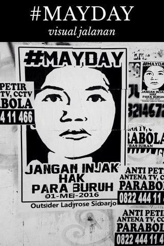 #MAYDAY visual jalanan