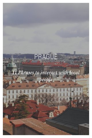 PRAGUE 11 Phrases to interact with local people