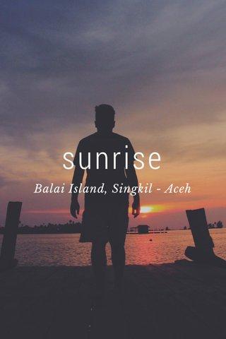 sunrise Balai Island, Singkil - Aceh