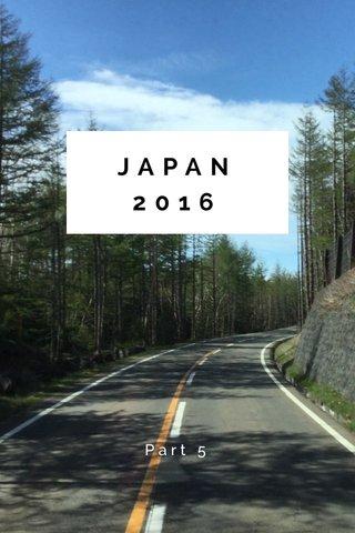 JAPAN 2016 Part 5