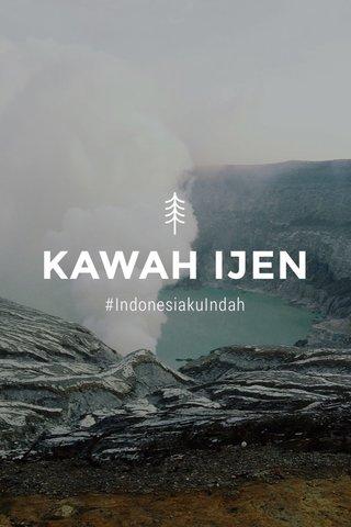 KAWAH IJEN #IndonesiakuIndah