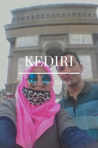 KEDIRI Monumen Gumul