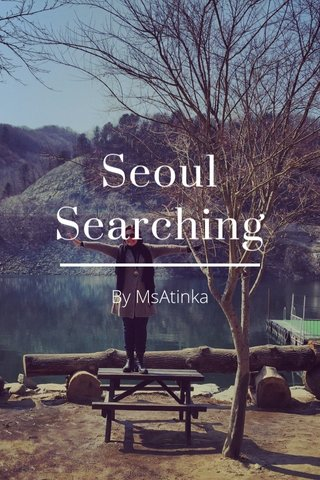 Seoul Searching By MsAtinka