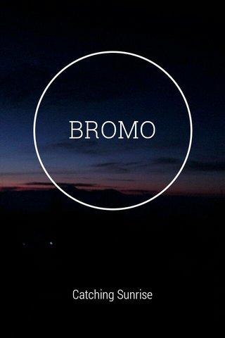 BROMO Catching Sunrise