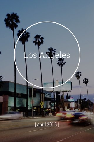 Los Angeles | april 2015 |