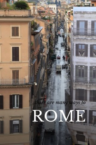 ROME there are many ways to