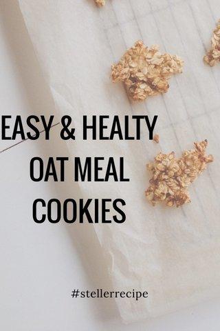 EASY & HEALTY OAT MEAL COOKIES #stellerrecipe