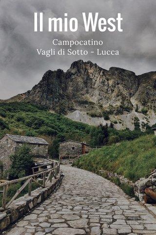 Il mio West Campocatino Vagli di Sotto - Lucca