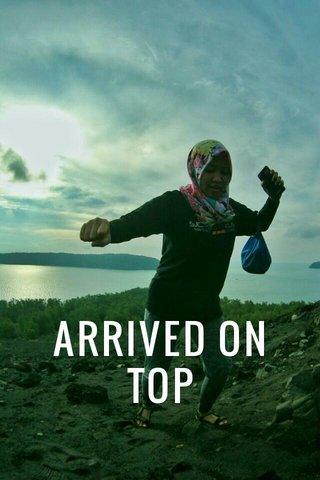 ARRIVED ON TOP