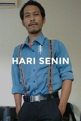 HARI SENIN