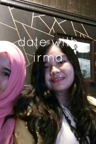 date with irma