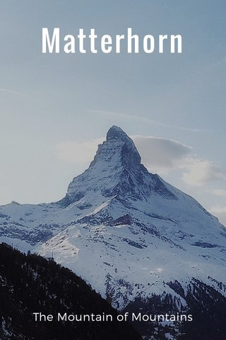 Matterhorn The Mountain of Mountains