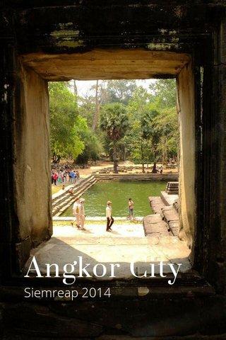 Angkor City Siemreap 2014