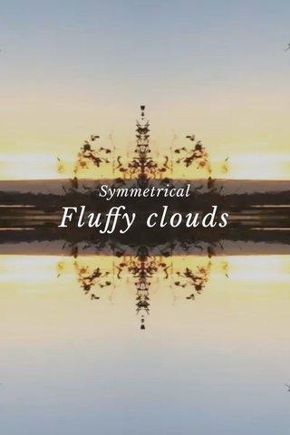 Fluffy clouds Symmetrical