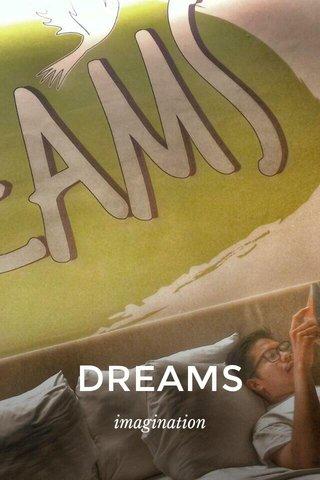 DREAMS imagination