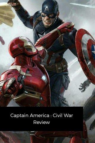 Captain America : Civil War Review