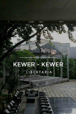 KEWER - KEWER LIBERTARIA