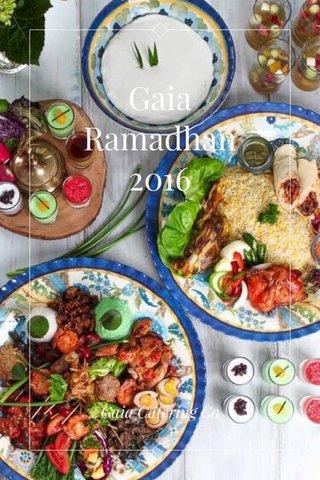 Gaia Ramadhan 2016 Gaia Catering Co