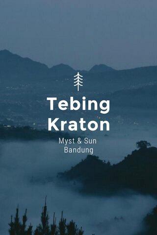 Tebing Kraton Myst & Sun Bandung