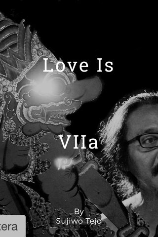 Love Is VIIa By Sujiwo Tejo