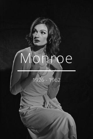 Monroe 1926 - 1962