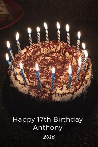 Happy 17th Birthday Anthony 2016